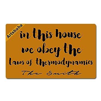 artsbaba personalizado tu texto Felpudo en esta casa We obedecer las leyes de termodinámica Doormats monograma