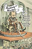 Reading the Market: Genres of Financial Capitalism in Gilded Age America (New Studies in American Intellectual and Cultural History)