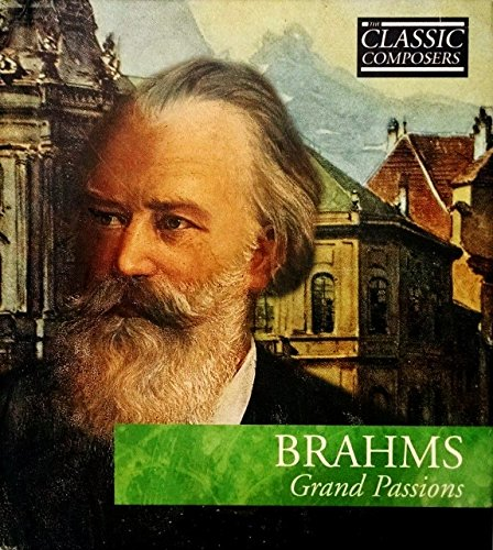 Classic Composers Series - Classic Composers Brahms Grand Passions Hardcover and Audio CD