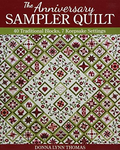Garden Quilt Sampler - The Anniversary Sampler Quilt: 40 Traditional Blocks, 7 Keepsake Settings