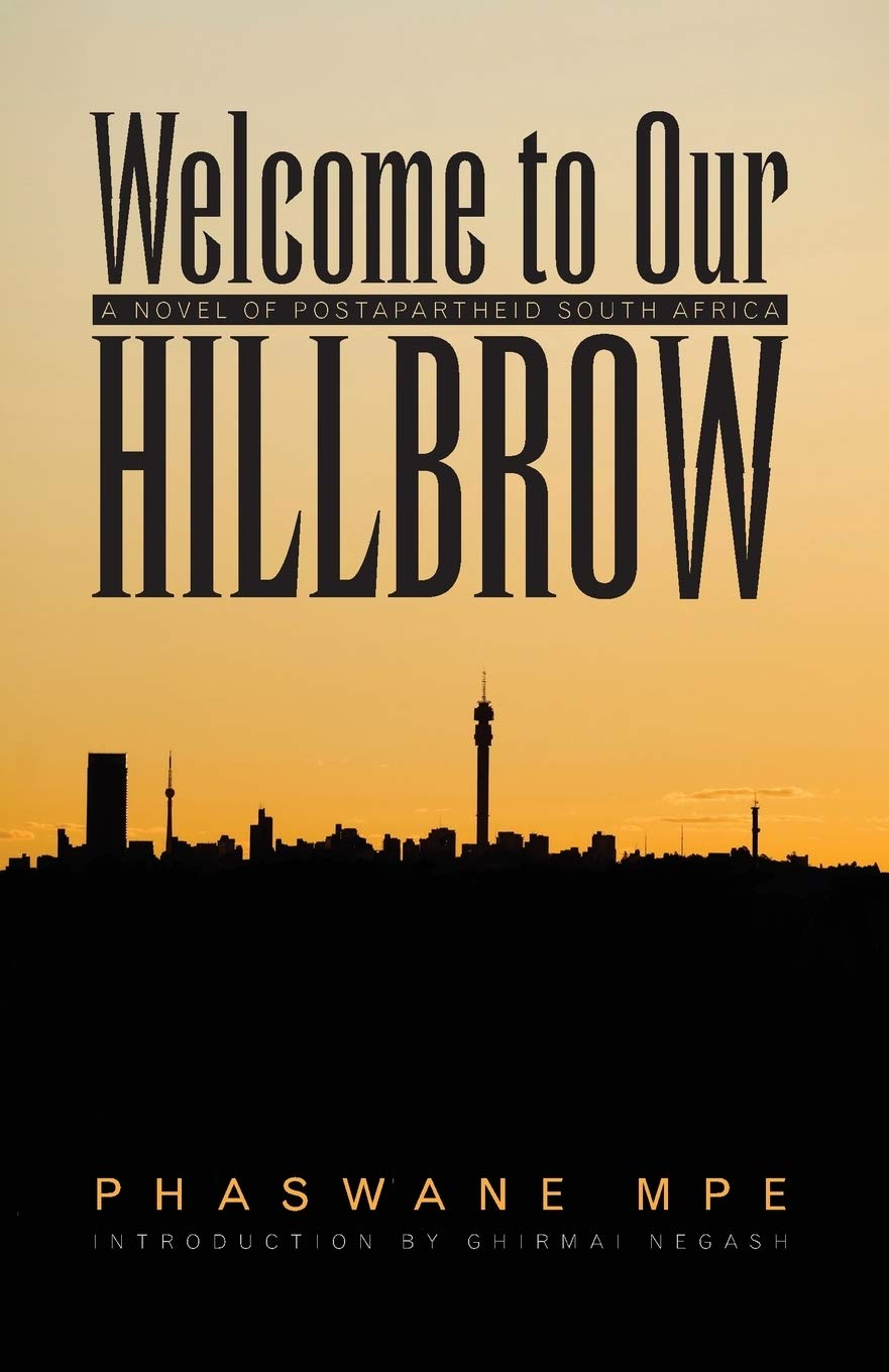 Welcome to Our Hillbrow: A Novel of Postapartheid South Africa (Modern African Writing)