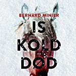 Iskold død | Bernard Minier