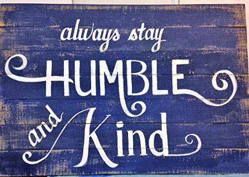 Always stay Humble and Kind sign extra large