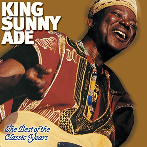 Best of the Classic Years by ADE,KING SUNNY