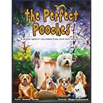 The Perfect Pooches: A book about celebrating our differences (Little books with big messages for beautiful children 2)