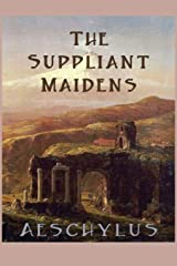 The Suppliant Maidens Paperback