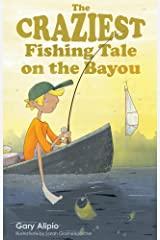 CRAZIEST FISHING TALE ON THE BAYOU, THE Kindle Edition