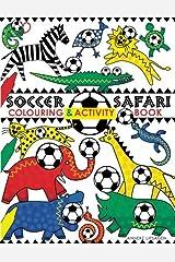 Soccer Safari: Colouring and Activity book