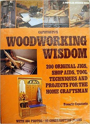 Capotosto S Woodworking Wisdom 200 Original Jigs Shop Aids Tool
