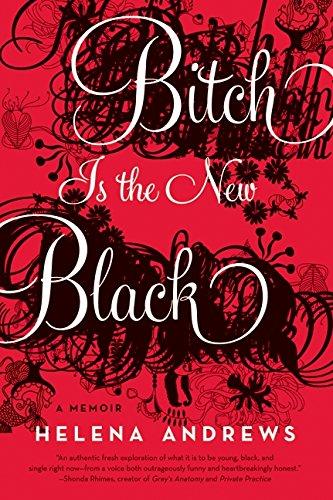 Bitch Is the New Black: A Memoir PDF Text fb2 ebook