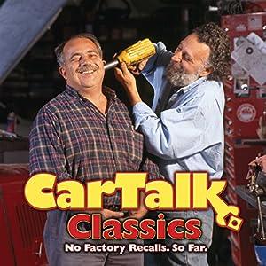 Car Talk Classics: No Factory Recalls. So Far. Radio/TV Program
