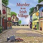Murder in an Irish Village Audiobook by Carlene O'Connor Narrated by Caroline Lennon