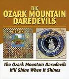 Ozark Mountian Daredevils / It'll Shine When It Shines
