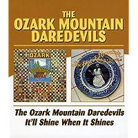 The Ozark Mountain Daredevils / It'll Shine When It Shines