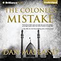 The Colonel's Mistake Audiobook by Dan Mayland Narrated by Richard Allen