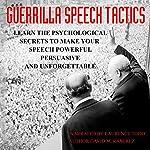 Guerrilla Speech Tactics | David M. Ramirez J.D.
