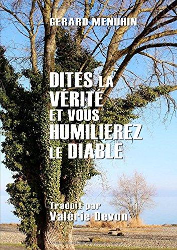 Dites la vérité et vous humilierez le diable (French Edition)
