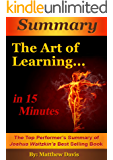 Summary of The Art of Learning...In 15 Minutes - The Top Performer's Summary of Joshua Waizkin's Best Selling Book