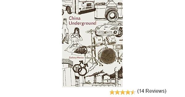 China Underground [Idioma Inglés]: Amazon.es: Mexico, Zachary ...