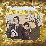 Bonnie and Clyde: A Deadly Duo (American Legends and Folktales)