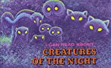 I Can Read about Creatures of the Night, David Cutts, 0893752029