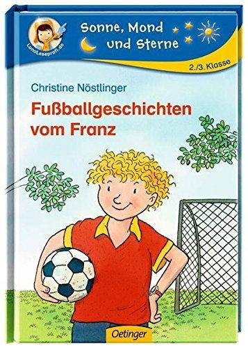 Fußballgeschichten vom Franz (Sonne, Mond und Sterne)