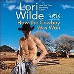 Cupid, Texas: How the Cowboy Was Won | Lori Wilde