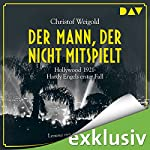 Der Mann, der nicht mitspielt: Hollywood 1921 (Hardy Engel 1) | Christof Weigold