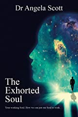The Exhorted Soul Kindle Edition