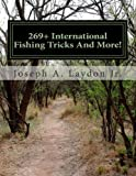 269+ International Fishing Tricks and More!, Joseph Laydon, 1497493498