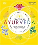 Product review for Practical Ayurveda: Find Out Who You Are and What You Need to Bring Balance to Your Life
