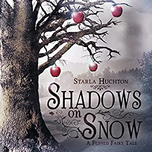 Shadows on Snow: A Flipped Fairy Tale Hörbuch