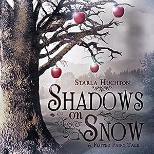 Shadows on Snow: A Flipped Fairy Tale Audiobook