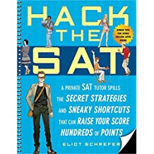 Hack the SAT: Strategies and Sneaky Shortcuts That Can Raise Your Score Hundreds of Points