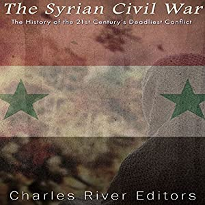 The Syrian Civil War Audiobook