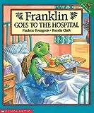 Franklin Goes to the Hospital (Franklin (Prebound))