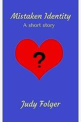 Mistaken Identity: A short story Kindle Edition