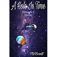 "A Hole in Time Episode 1 ""Home"": Home"
