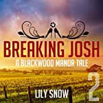 Breaking Josh 2: A Blackwood Manor Tale | Lily Snow