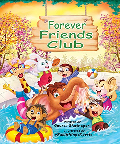 Forever Friends Club: A children's story book about how to make friends, feeling good about yourself, displaying positive emotions, feelings for love and acceptance and social skills.