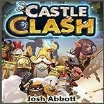 Castle Clash Game Guide: Cheats, Hints, Tips, Help, Walkthroughs, + MORE! | Josh Abbott