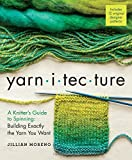 img - for Yarnitecture: A Knitter's Guide to Spinning: Building Exactly the Yarn You Want book / textbook / text book