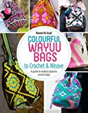 advanced card making - Colourful Wayuu Bags to Crochet & Weave: A guide to making tapestry crochet bags