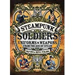 Steampunk Soldiers: Uniforms and Weapons from the Age of Steam (Open Book Adventures) 5