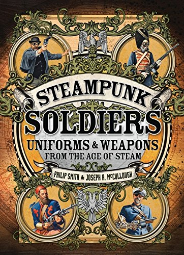 Steampunk Soldiers: Uniforms and Weapons from the Age of Steam (Open Book Adventures) 3