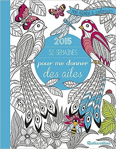 En ligne 52 semaines pour me donner des ailes : Mon agenda à colorier 2015 pdf