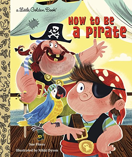 How to Be a Pirate (Little Golden Book) -
