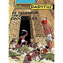 Papyrus - Tome 16 - LE SEIGNEUR DES CROCODILES (French Edition)