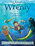 The Secret World of Mermaids (The Kingdom of Wrenly)