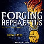 Forging Hephaestus: Villains' Code Series, Book 1 | Drew Hayes